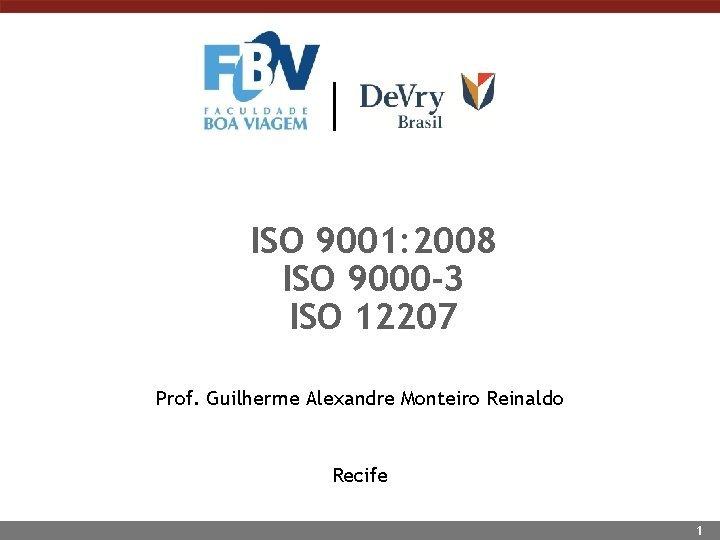 ISO 9001 2008 ISO 9000 3 ISO 12207