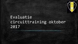 Evaluatie circuittraining oktober 2017 Algemeen Over het algemeen