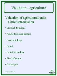 Valuation agriculture Valuation of agricultural units a brief