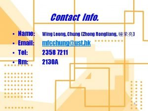 Contact Info Name Email Tel Rm Wing Leong