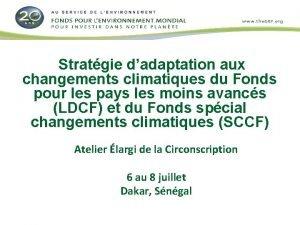 Stratgie dadaptation aux changements climatiques du Fonds pour