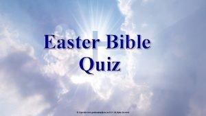 Easter Bible Quiz Copyright www qualityagingcom au 2019