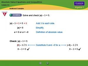 Absolute Value Equations and Inequalities Lesson 4 6