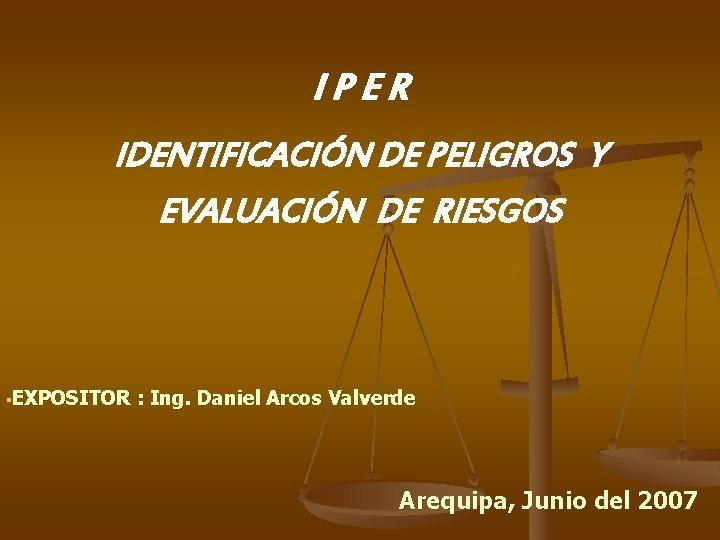 IPER IDENTIFICACIN DE PELIGROS Y EVALUACIN DE RIESGOS
