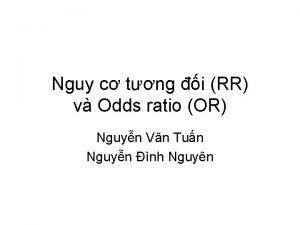 Nguy c tng i RR v Odds ratio