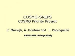 COSMOSREPS COSMO Priority Project C Marsigli A Montani