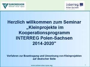 Herzlich willkommen zum Seminar Kleinprojekte im Kooperationsprogramm INTERREG