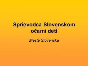 Sprievodca Slovenskom oami det Mest Slovenska vod Zaiatok