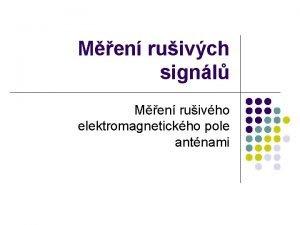 Men ruivch signl Men ruivho elektromagnetickho pole antnami