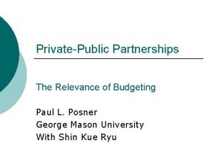 PrivatePublic Partnerships The Relevance of Budgeting Paul L