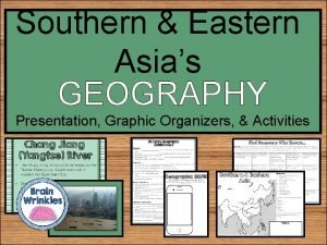 Southern Eastern Asias GEOGRAPHY Presentation Graphic Organizers Activities