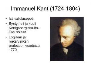 Immanuel Kant 1724 1804 Is satulasepp Syntyi eli