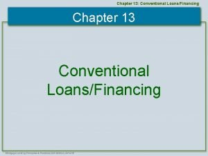 Chapter 13 Conventional LoansFinancing Chapter 13 Conventional LoansFinancing