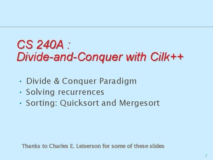CS 240 A DivideandConquer with Cilk Divide Conquer