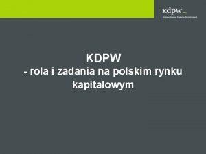 KDPW rola i zadania na polskim rynku kapitaowym