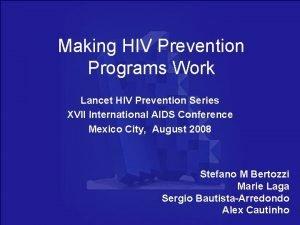 Making HIV Prevention Programs Work Lancet HIV Prevention