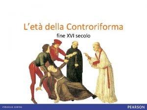 Let della Controriforma fine XVI secolo Dalla Riforma