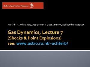 Prof dr A Achterberg Astronomical Dept IMAPP Radboud