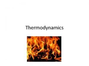Thermodynamics Thermodynamics Temperature Particles Pressure volume and temperature