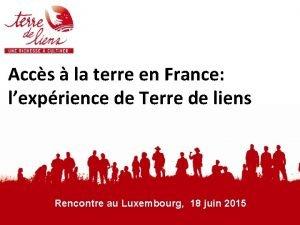 Accs la terre en France lexprience de Terre