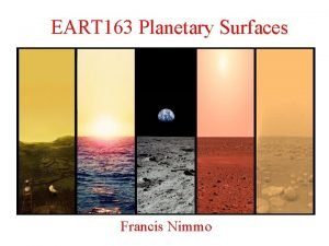 EART 163 Planetary Surfaces Francis Nimmo Last Week