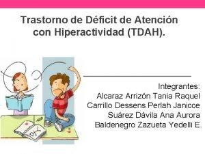 Trastorno de Dficit de Atencin con Hiperactividad TDAH