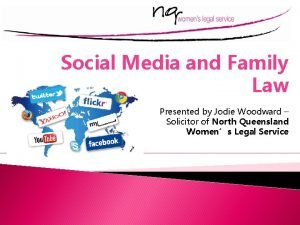 Social Media and Family Law Presented by Jodie