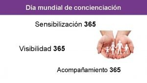 Da mundial de concienciacin Sensibilizacin 365 Visibilidad 365
