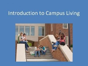 Introduction to Campus Living College Living Options On