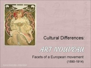 Cultural Differences Facets of a European movement 1890