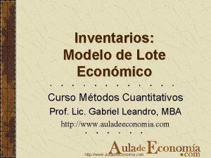 Inventarios Modelo de Lote Econmico Curso Mtodos Cuantitativos