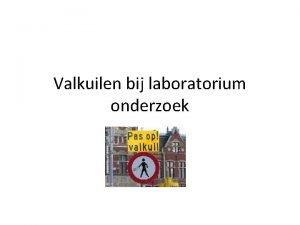 Valkuilen bij laboratorium onderzoek Laboratorium onderzoek Belangrijk diagnostisch