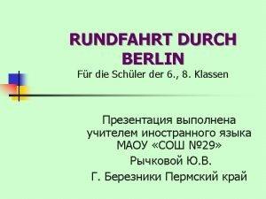 ALLGEMEINE INFORMATION n BERLIN n n Berlin ist