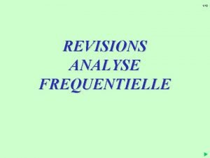 118 REVISIONS ANALYSE FREQUENTIELLE 6 ANALYSE FREQUENTIELLE HARMONIQUE