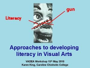 gun Literacy Approaches to developing literacy in Visual
