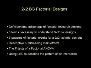 2 x 2 BG Factorial Designs Definition and