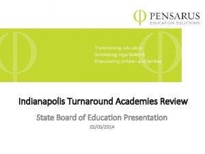 Indianapolis Turnaround Academies SBOE Presentation 2514 Indianapolis Turnaround
