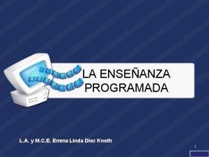 LA ENSEANZA PROGRAMADA L A y M C