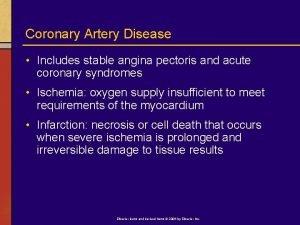 Coronary Artery Disease Includes stable angina pectoris and