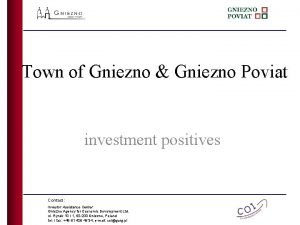 Town of Gniezno Gniezno Poviat investment positives Contact