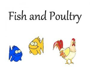 Fish and Poultry Fish and Shellfish Two Types