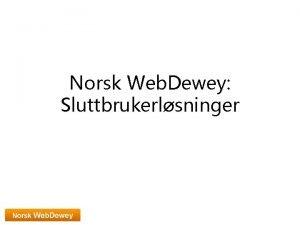 Norsk Web Dewey Sluttbrukerlsninger Disposisjon Web Dewey Search