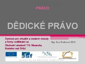 PRVO DDICK PRVO Centrum pro virtuln a modern