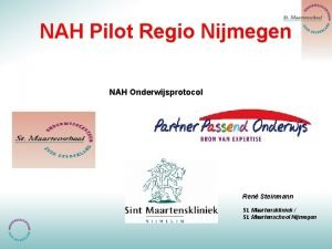 NAH Pilot Regio Nijmegen NAH Onderwijsprotocol Ren Steinmann