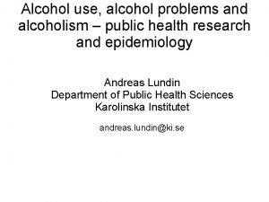 Alcohol use alcohol problems and alcoholism public health
