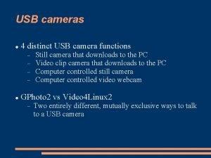 USB cameras 4 distinct USB camera functions Still