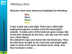 Starting a story Entry Level Exploring Narratives Read