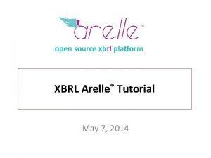 open source xbrl platform XBRL Arelle Tutorial May