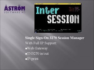 Single SignOn 3270 Session Manager With Full IP