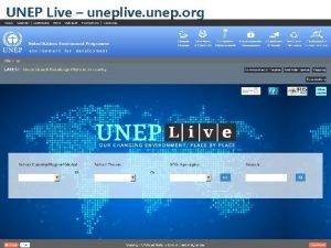 UNEP Live uneplive unep org agree on deployment